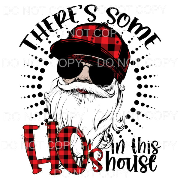 There's Some Ho's in this house # 4 Sublimation transfers -