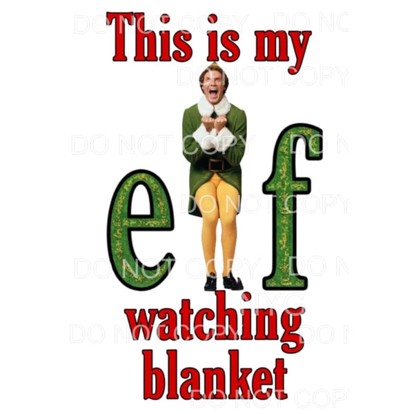 This Is My Elf Watching Blanket #2 Sublimation transfers -