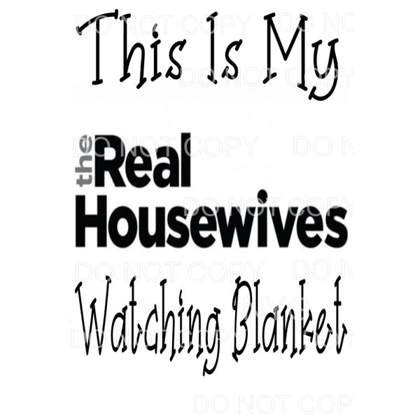 This Is My Real Housewives Watching Blanket Sublimation