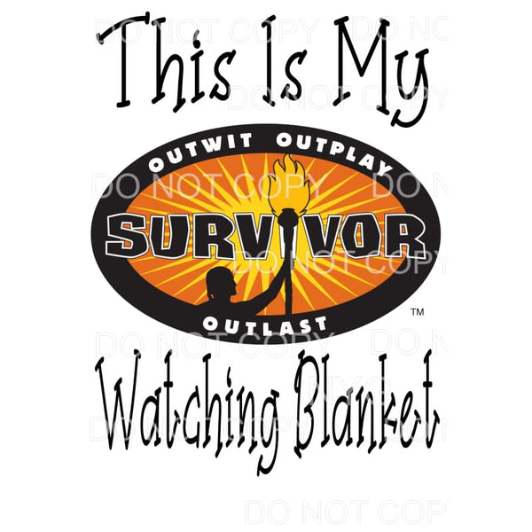 This Is My Survivor Watching Blanket Sublimation transfers -