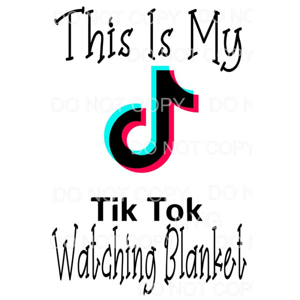 This Is My Tik Tok Watching Blanket #2 Sublimation transfers