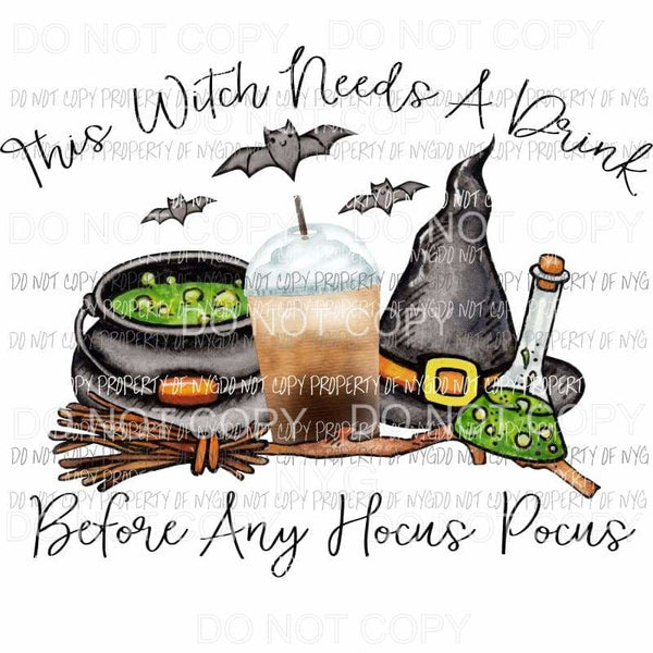 This Witch Needs A Drink Before Any Hocus Pocus potion hat Sublimation transfers Heat Transfer