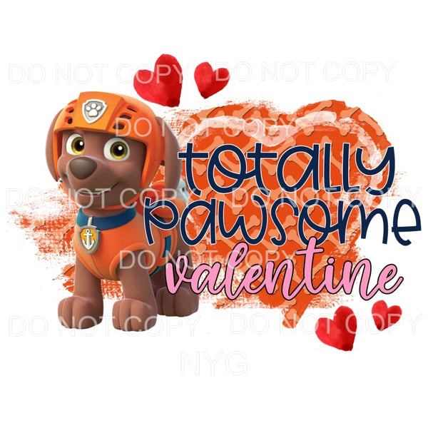 Totally Pawsome Valentine Zuma Paw Patrol Sublimation