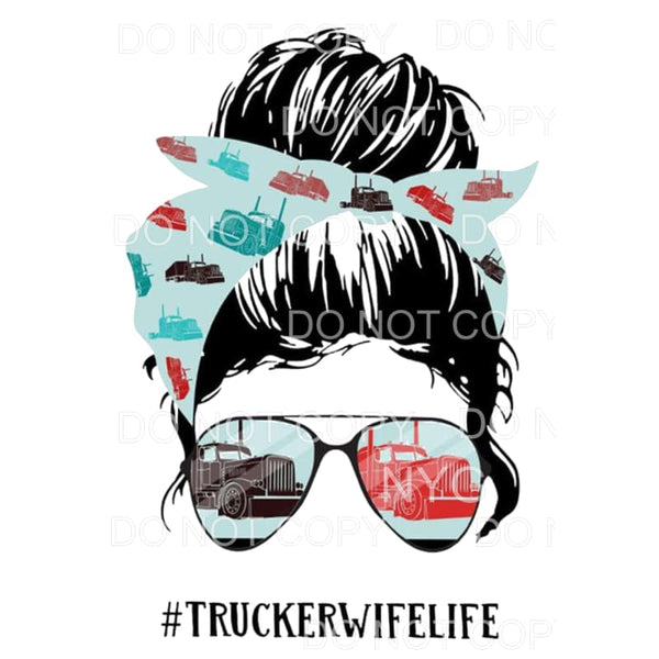 Trucker Wife Life Sublimation transfers - Heat Transfer