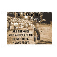 True Cowboy Lane Frost cowboy rodeo bull riding Sublimation