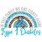 Type 1 Diabetes No One Fights Alone Rainbow Sublimation