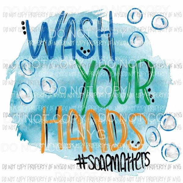 Wash Your Hands #soapmatters Sublimation transfers Heat Transfer