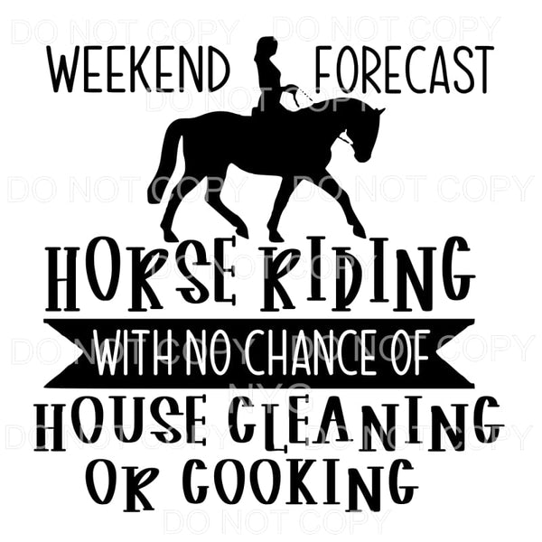 Weekend Forecast Horse Riding Sublimation transfers - Heat