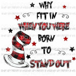 Why Fit In Born To Stand Out Dr Seuss red black hat Sublimation transfers Heat Transfer