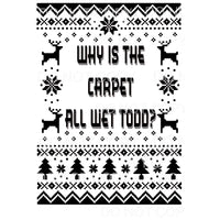 Why is the carpet all wet todd ? Sublimation transfers -