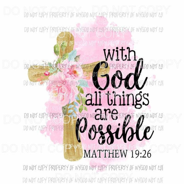 With God All Things Are Possible matthew 19:26 Sublimation transfers Heat Transfer