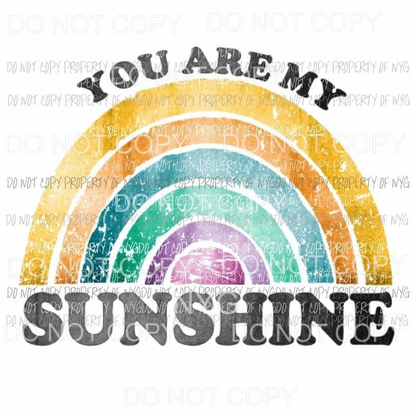 You Are My Sunshine # 1 Sublimation transfers Heat Transfer
