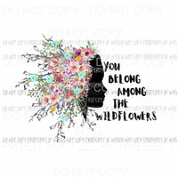 You Belong Among The Wildflowers female silhouette Sublimation transfers Heat Transfer