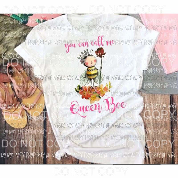 you can call me Queen bee Sublimation transfers Heat Transfer