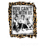 You cant sit with us Hocus Pocus leopard # 3 Sublimation