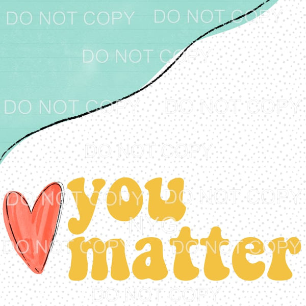 You Matter Red Heart Sublimation transfers - Heat Transfer