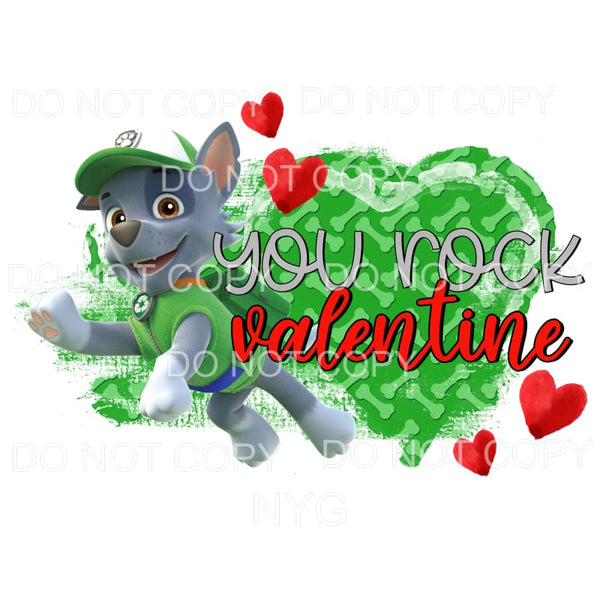You Rock Valentine Rocky Paw Patrol Sublimation transfers -