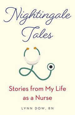 Nightingale Tales: Stories from My Life as a Nurse