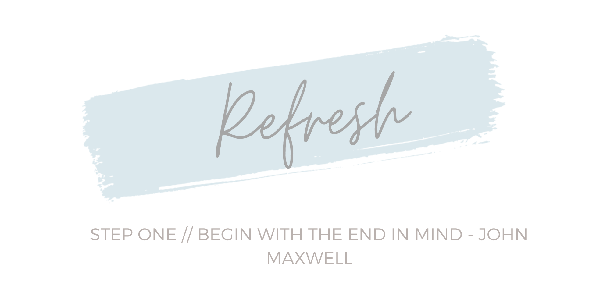Refresh Step One Begin With the End in Mind Mary Hawthorne Interiors