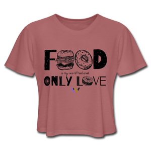 Food is my secret real and only love T-Shirt - mauve
