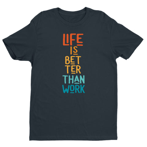 Men's Life Is Better Crew Tee