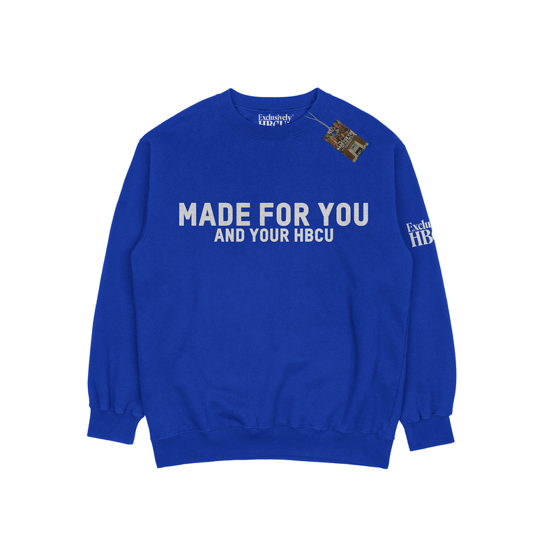 MADE FOR YOU AND YOUR HBCU Crew