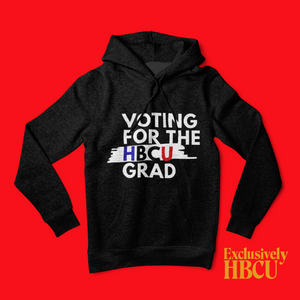 Voting for the HBCU Grad (Hoodie)