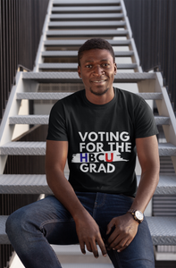 Voting for the HBCU grad (Tee)