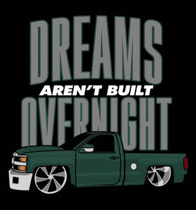 DREAMS ARENT BUILD OVERNIGHT