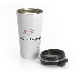 Tea Will Make You Pee Stainless Steel Travel Mug