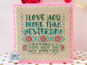 PDF I Love You More Than Yesterday Cross Stitch Pattern by Lindy Stitches