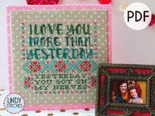 Load image into Gallery viewer, PDF I Love You More Than Yesterday Cross Stitch Pattern by Lindy Stitches