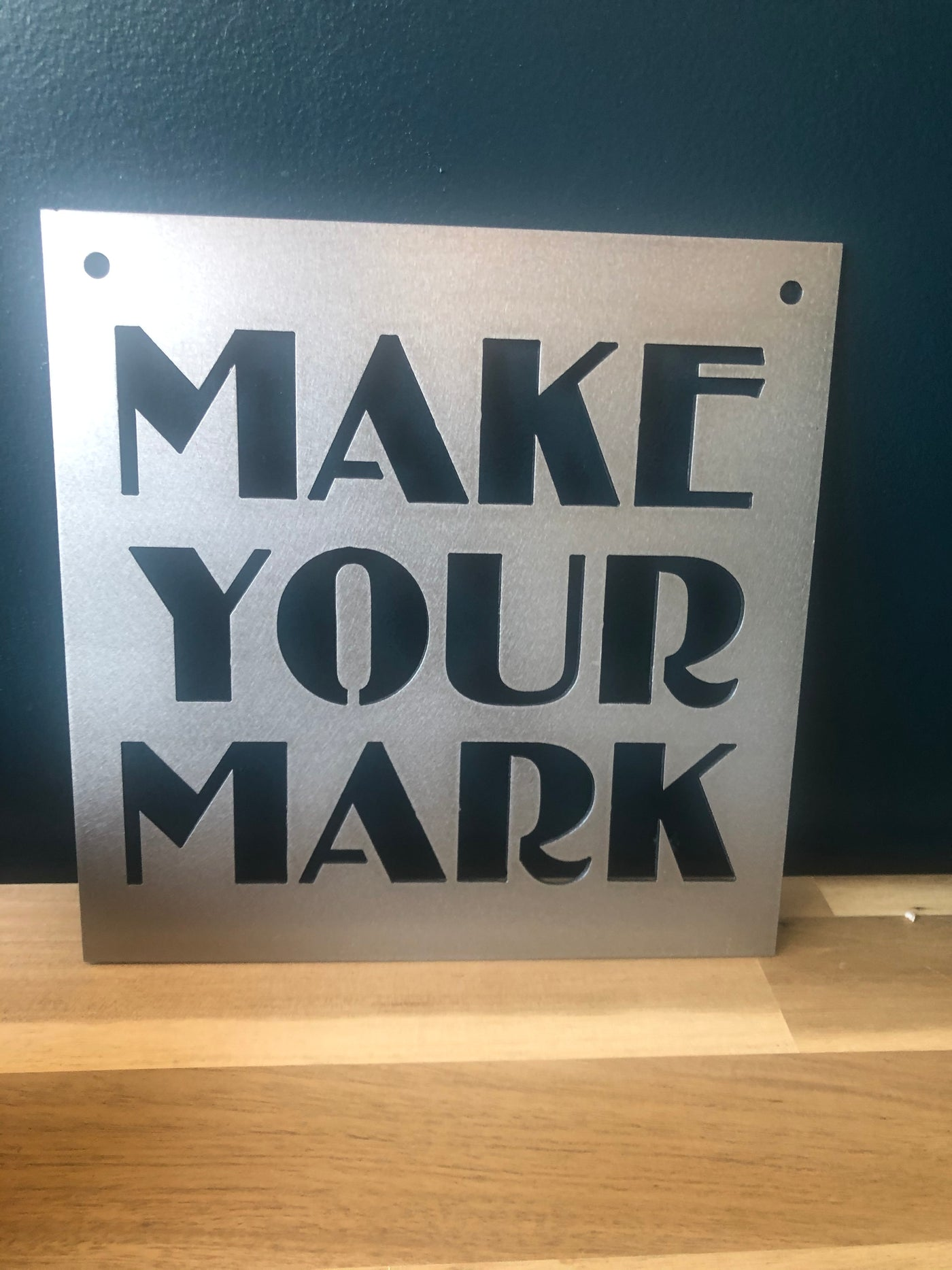 MAKE YOUR MARK Metal Sign