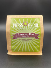 Load image into Gallery viewer, Barking Dog- Espresso Blend