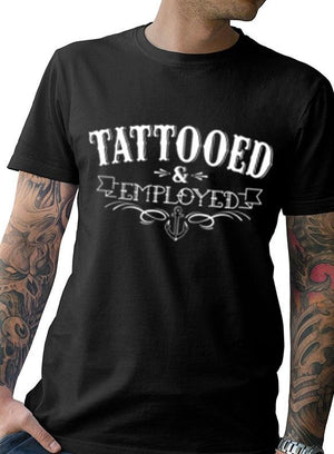 "New ""Tattooed and Employed"" Men's Tee - Sugar Streetwear"