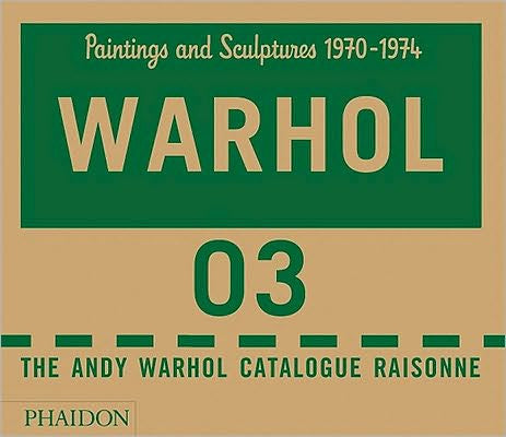 Andy Warhol Catalogue Raisonné Volume 3