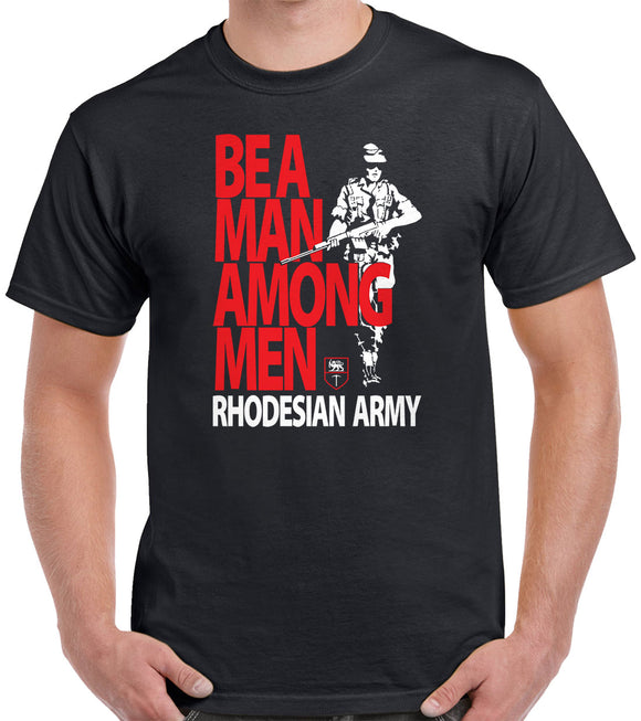 Rhodesian Army - Be A Man Among Men T-Shirt 0025