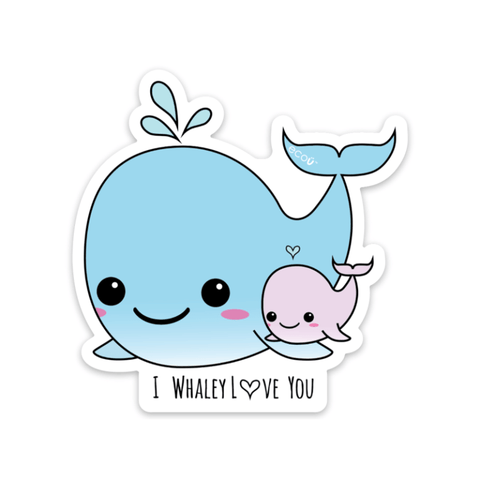 'I Whaley L❤︎ve You' Sticker