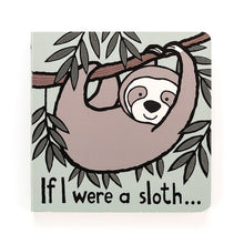 Load image into Gallery viewer, Jellycat If I Were A Sloth Board Book - Say It Baby