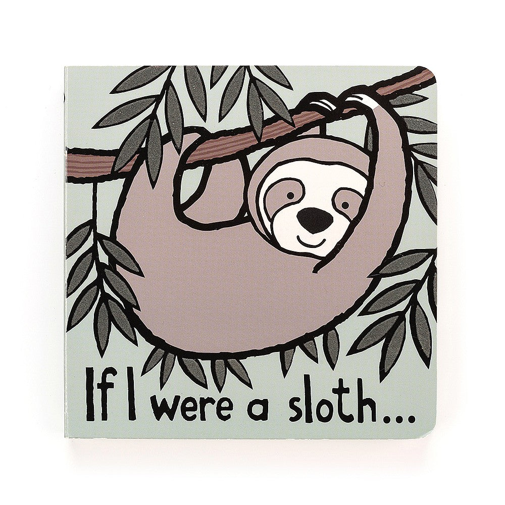 Jellycat If I Were A Sloth Board Book - Say It Baby