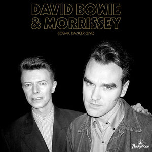"David Bowie & Morrissey - Cosmic Dancer (Live) 7"" single"
