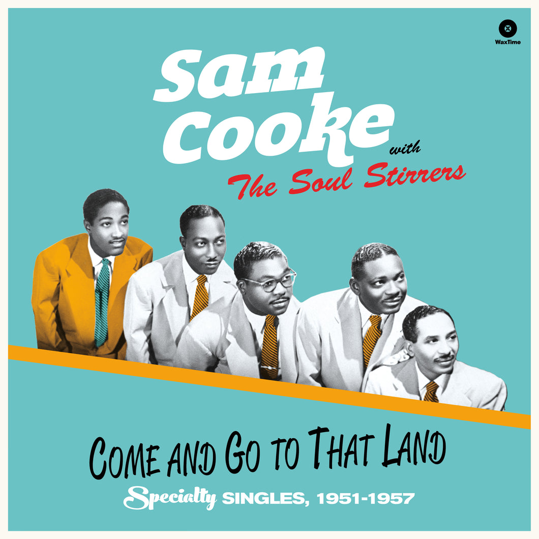 Sam Cooke & Soul Stirrers)-Come And Go To That Land