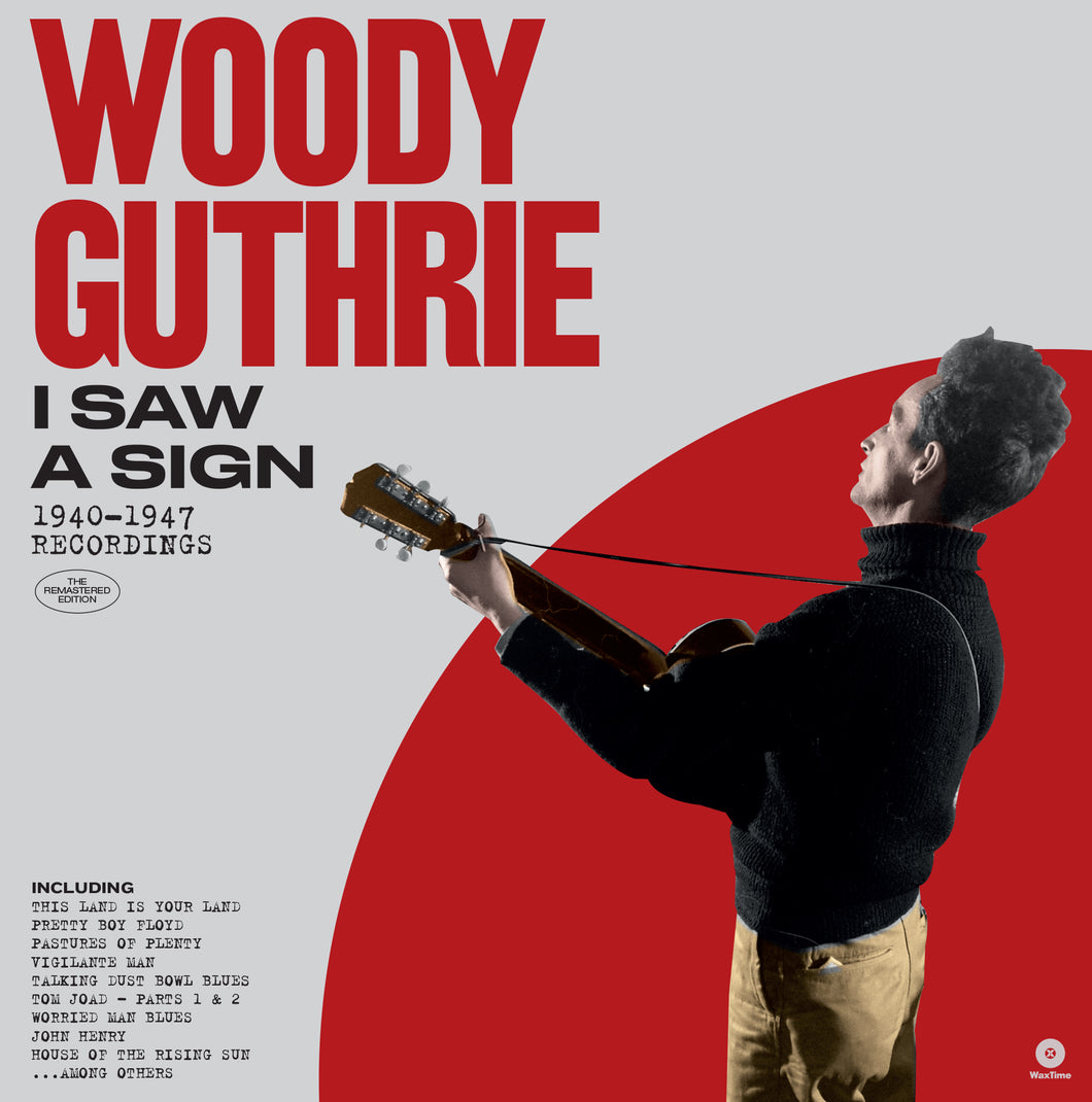 Woody Guthrie-I Saw A Sign: 1940-1947 Recordings.