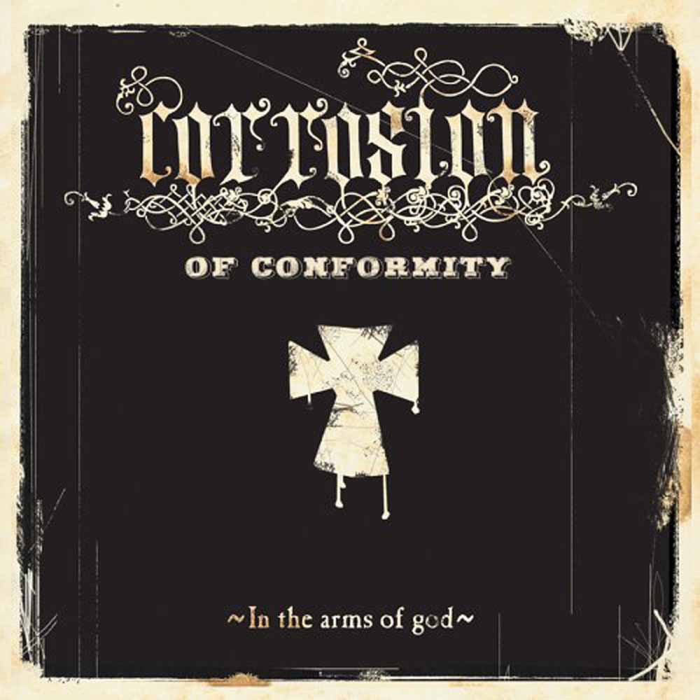 Corrosion Of Conformity-In The Arms Of God