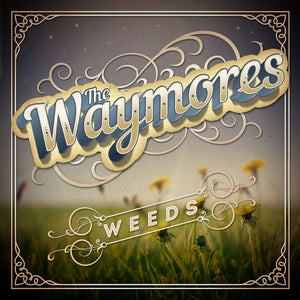 The Waymores-Weeds