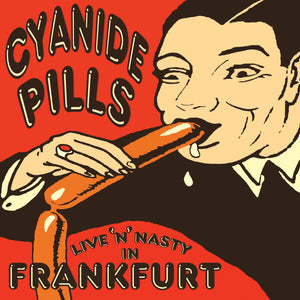 Cyanide Pills-Live N Nasty In Frankfurt