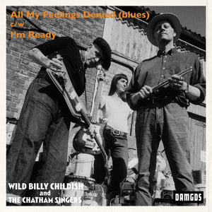 Billy Childish & The Chatham Singers-All My Feelings Denied (Blues)
