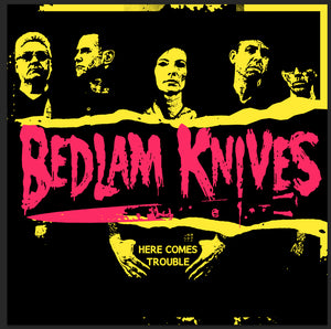 Bedlam Knives-Here Comes Trouble