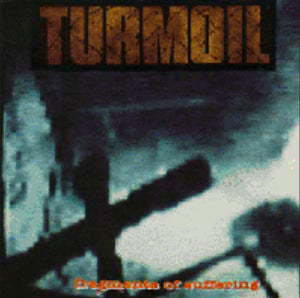 Turmoil-Fragments Of Suffering