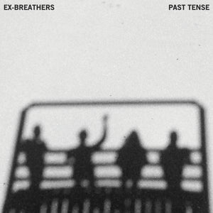 Ex-Breathers-Past Tense